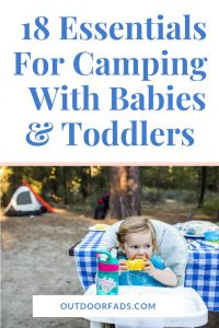 18 Camping Essentials For Babies and Toddlers