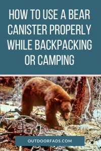 How to Use a Bear Canister Properly While Backpacking