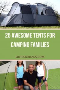 Top 25 Best Tents for Camping with Families In 2020