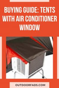 7 Best Camping Tents With Air Conditioner Port