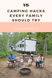 15 Camping Hacks Every Camping Family Should Know