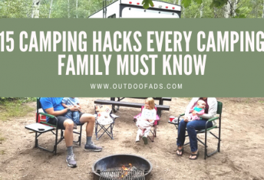 15 Camping Hacks Every Camping Family Must Know